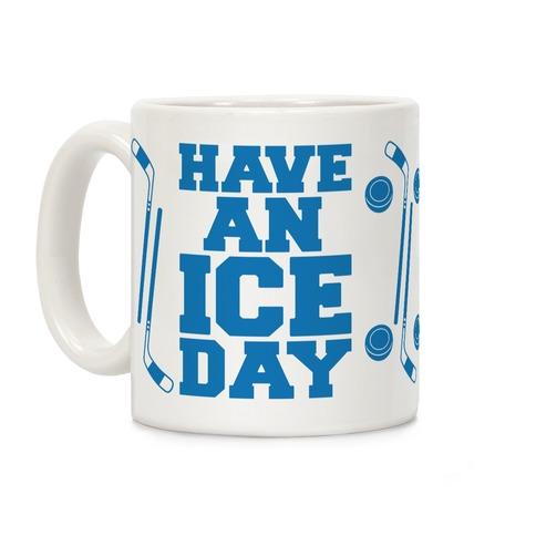 Have An Ice Day Coffee Mug
