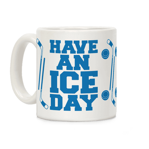 Have An Ice Day Coffee Mug
