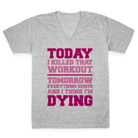 Today I Killed That Workout V-Neck Tee Shirt