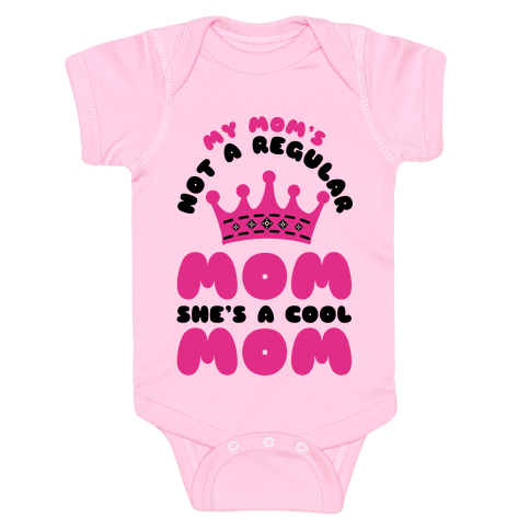 My Mom's Not a Regular Mom She's a Cool Mom Baby Onesy