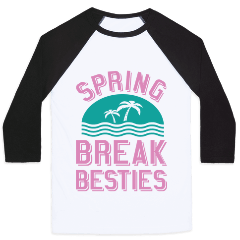 Spring Break Besties Baseball Tee