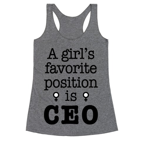 A Girl's Favorite Position is CEO Racerback Tank Top