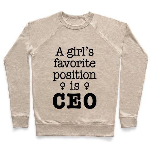 8e198a6063bdd A Girl's Favorite Position is CEO Crewneck Sweatshirt | LookHUMAN