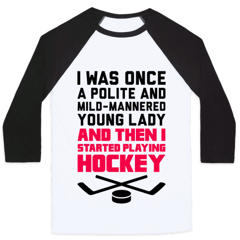 I Was Once A Polite And Well-Mannered Young Lady (And Then I Started Playing Hockey)