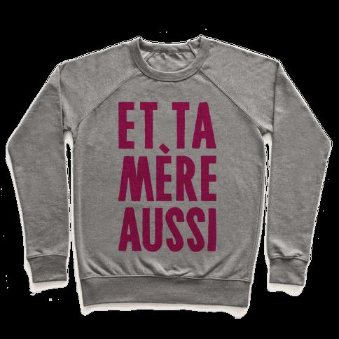 Et Ta Mere Aussi Pullover
