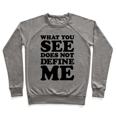 What You See Does Not Define Me Pullover