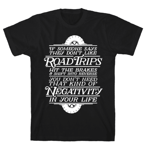 If Someone Says They Don't Like Road Trips Hit the Brakes Mens T-Shirt
