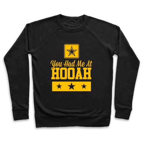 You Had Me At HOOAH Pullover