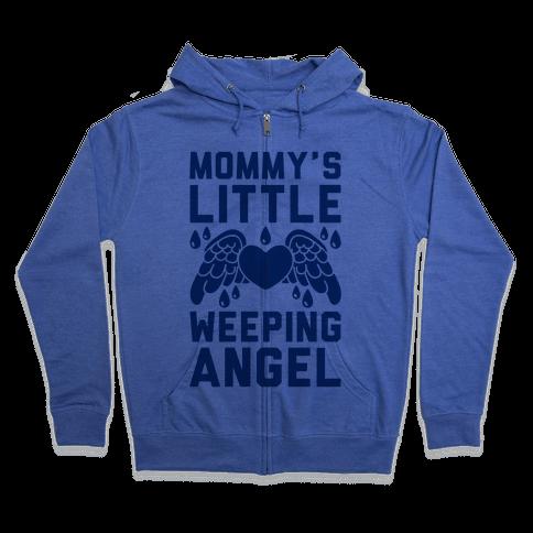 Mommy's Little Weeping Angel Zip Hoodie