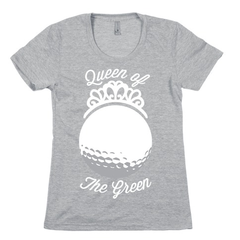 Queen Of The Green (Golf) Womens T-Shirt