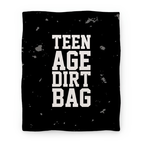 Teenage Dirtbag Blanket