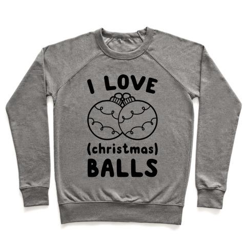 I Love (Christmas) Balls Pullover