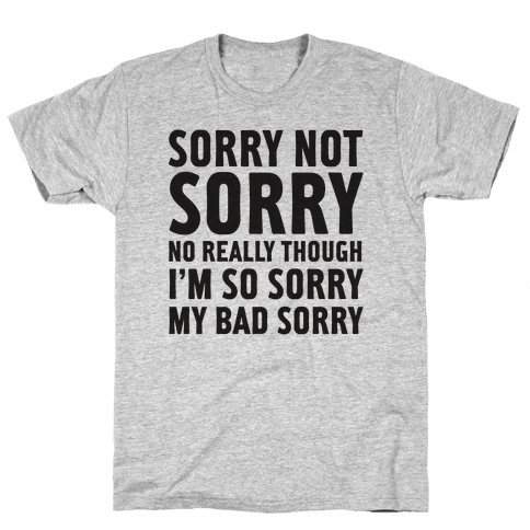 Sorry Not Sorry (Socially Awkward Introvert) Mens T-Shirt