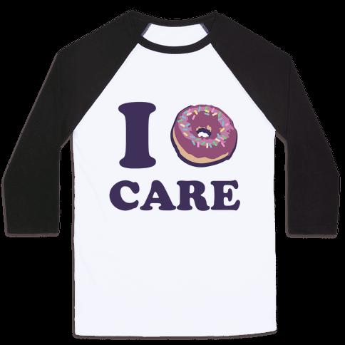 I Donut Care Baseball Tee