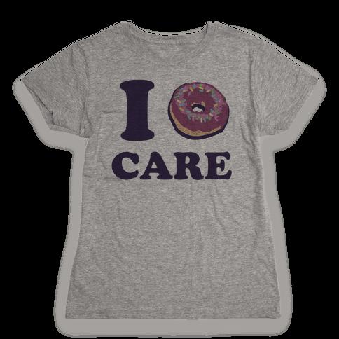 I Donut Care Womens T-Shirt