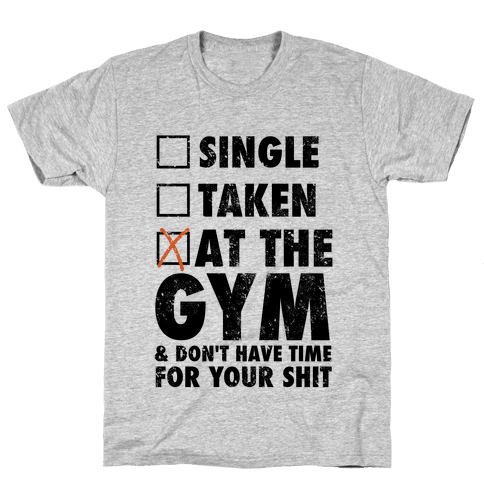 At The Gym & Don't Have Time For Your Shit Mens T-Shirt