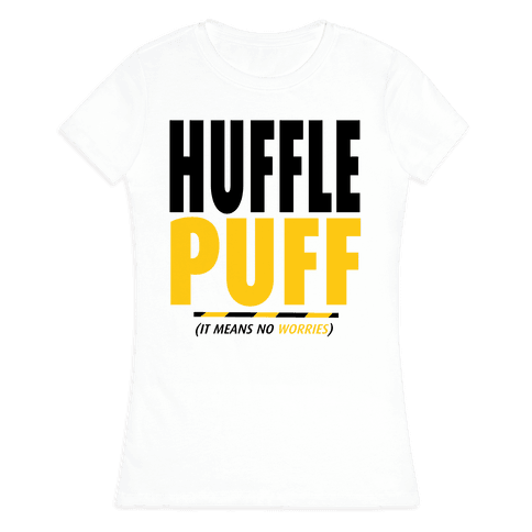 Hufflepuff (It Means No Worries) Womens T-Shirt