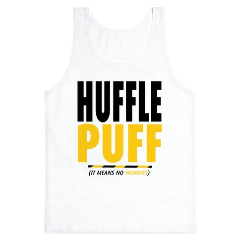 Hufflepuff (It Means No Worries) Tank Top