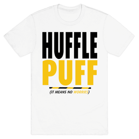 Hufflepuff (It Means No Worries) Mens T-Shirt