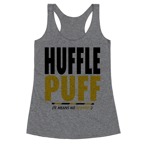 Hufflepuff (It Means No Worries) Racerback Tank Top