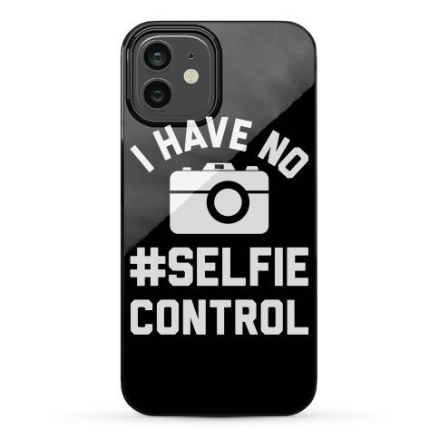 I Have No #Selfie Control Phone Case