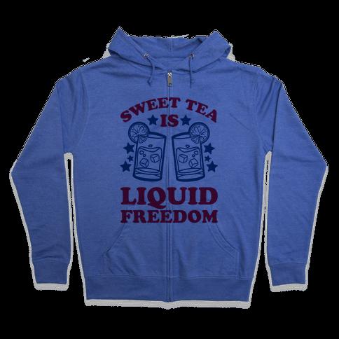 Sweet Tea Is Liquid Freedom Zip Hoodie