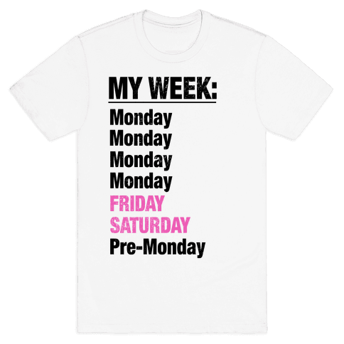 My Typical Week Mens T-Shirt