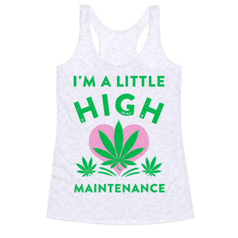 I'm a Little High Maintenance Racerback Tank Top