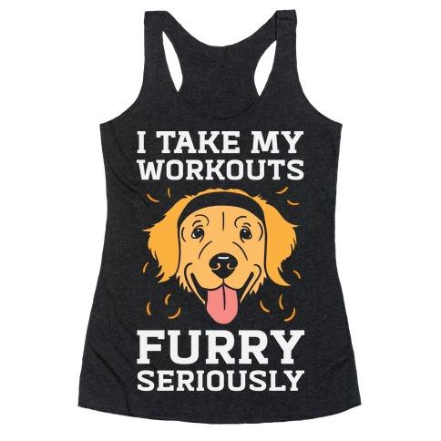 I Take My Workouts Furry Seriously Racerback Tank Top