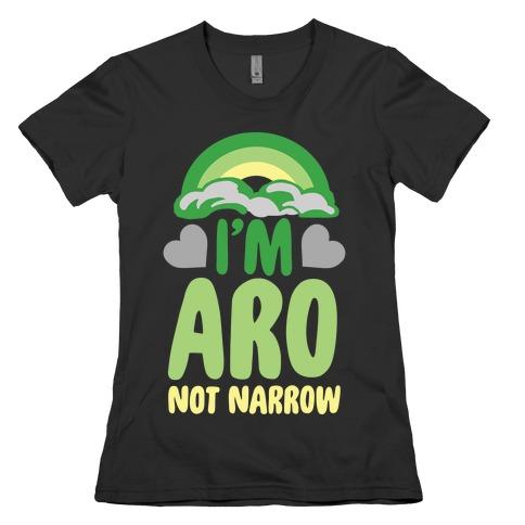 I'm Aro Not Narrow Womens T-Shirt