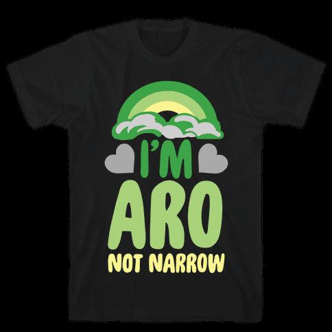 I'm Aro Not Narrow Mens T-Shirt