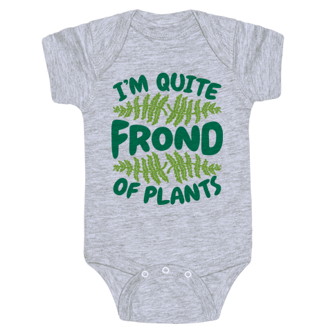 I'm Quite Frond of Plants Baby Onesy