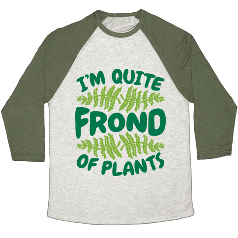 I'm Quite Frond of Plants Baseball Tee