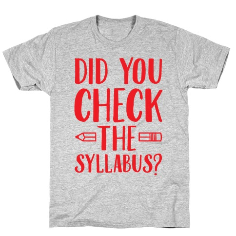 Did You Check The Syllabus? Mens T-Shirt