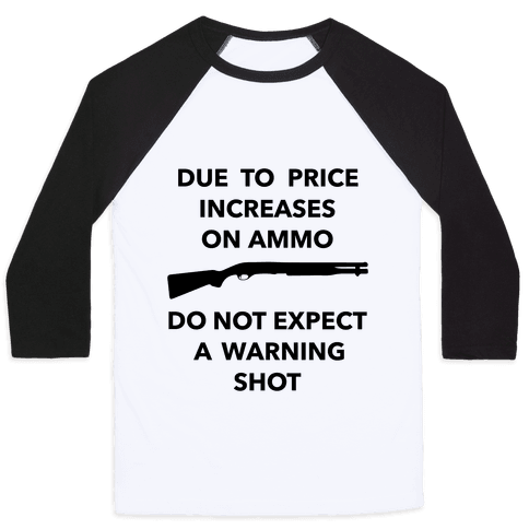 Don't Expect A Warning Shot Baseball Tee