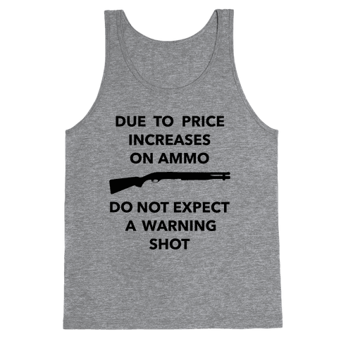 Don't Expect A Warning Shot Tank Top