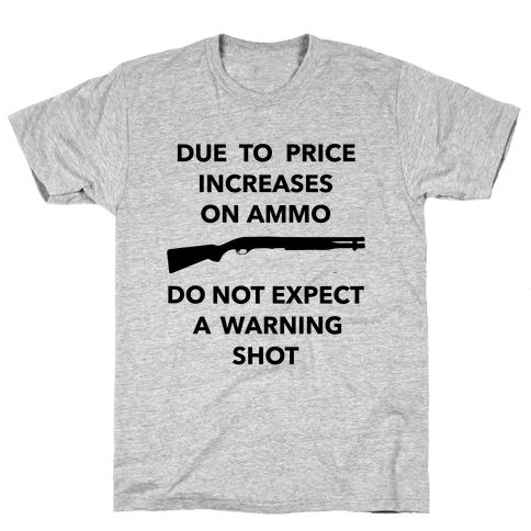 Don't Expect A Warning Shot Mens T-Shirt