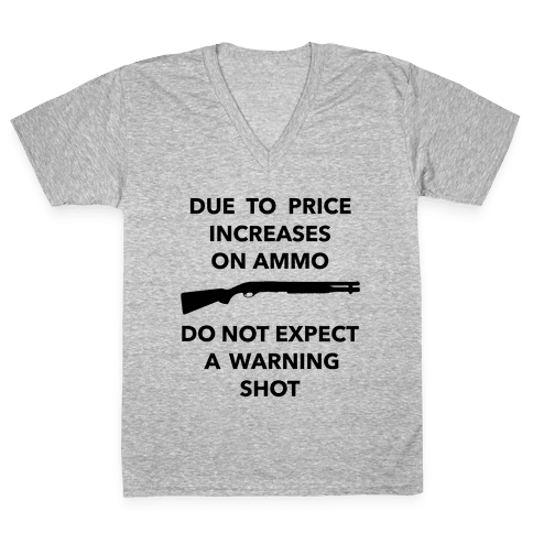 Don't Expect A Warning Shot V-Neck Tee Shirt