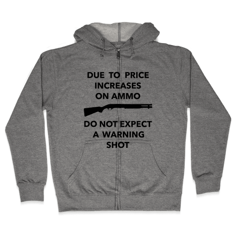 Don't Expect A Warning Shot Zip Hoodie
