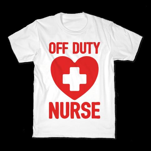 Off Duty Nurse Kids T-Shirt