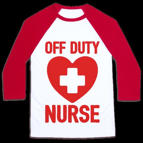Off Duty Nurse Baseball Tee