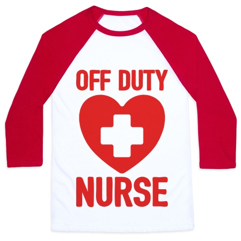 Off Duty Nurse Baseball Tee