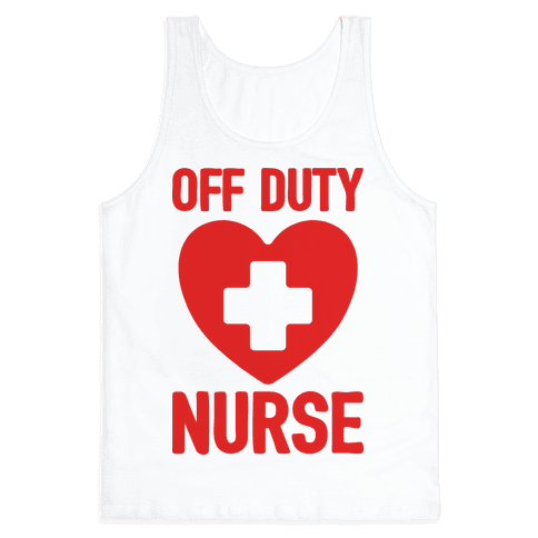 Off Duty Nurse Tank Top