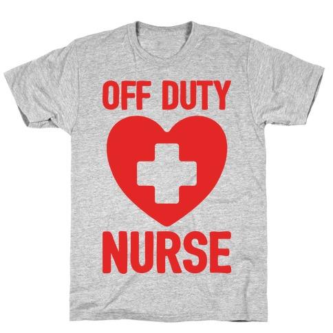 Off Duty Nurse T-Shirt