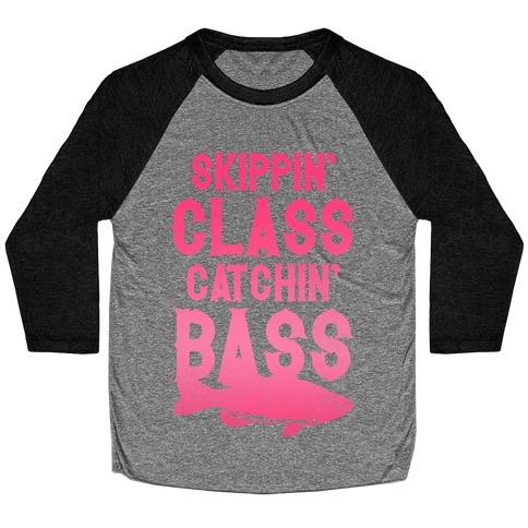 Skippin' Class Catchin' Bass (Pink) Baseball Tee