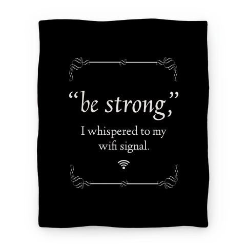 Be Strong Wifi Blanket