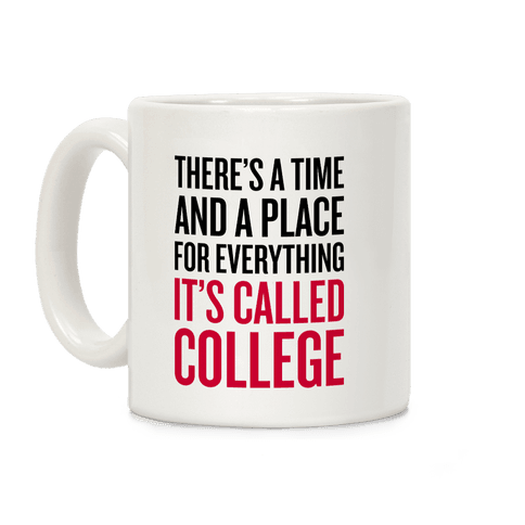 A Time And A Place For Everything Coffee Mug