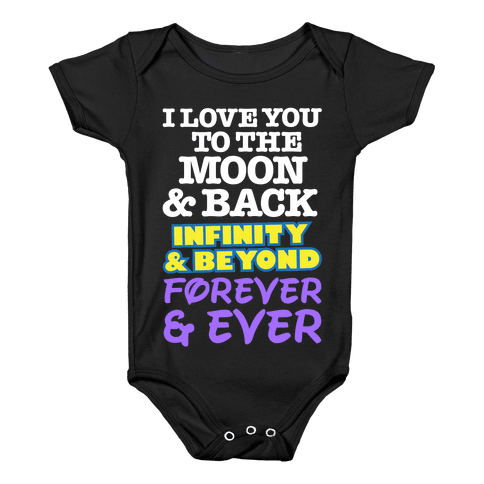 I Love You To The Moon and Back, Infinity and Beyond, Forever and Ever Baby Onesy