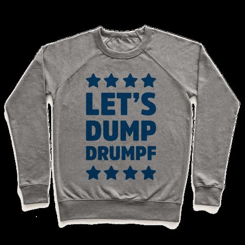 Let's Dump Drumpf Pullover