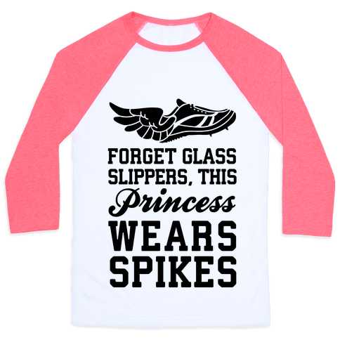 Forget Glass Slippers This Princess Wears Spikes Baseball Tee
